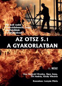 Az OTSZ 5.1 a gyakorlatban segít megfelelni a tűzvédelmi előírásoknak
